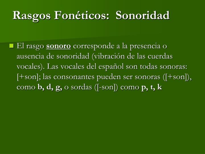 Rasgos Fonéticos:  Sonoridad