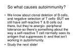 so what causes autoimmunity