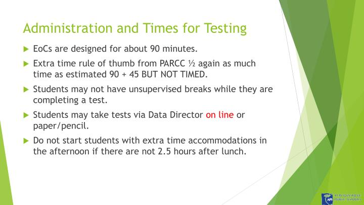 Administration and Times for Testing