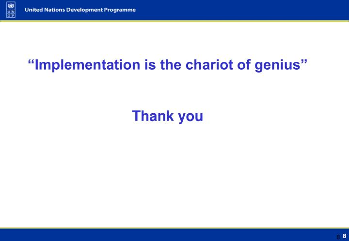 """Implementation is the chariot of genius"""
