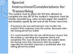 special instructions considerations for transcribing2