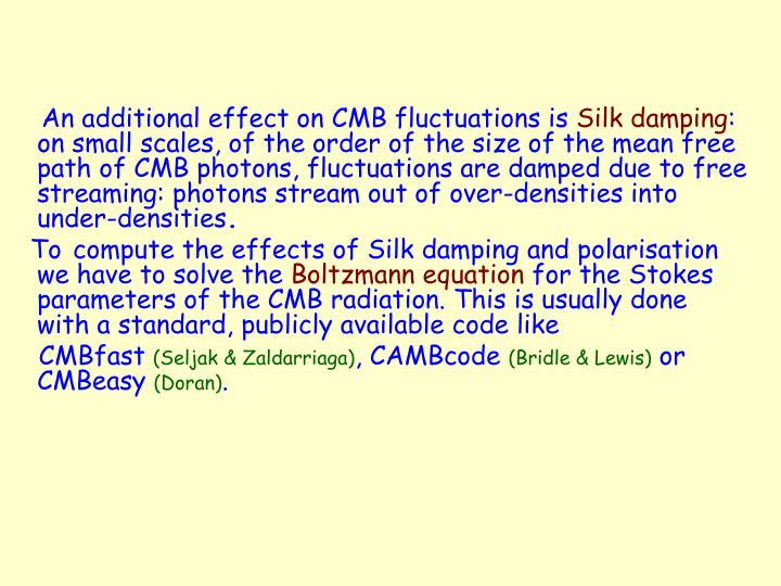 An additional effect on CMB fluctuations is