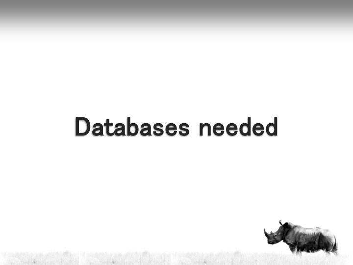 Databases needed