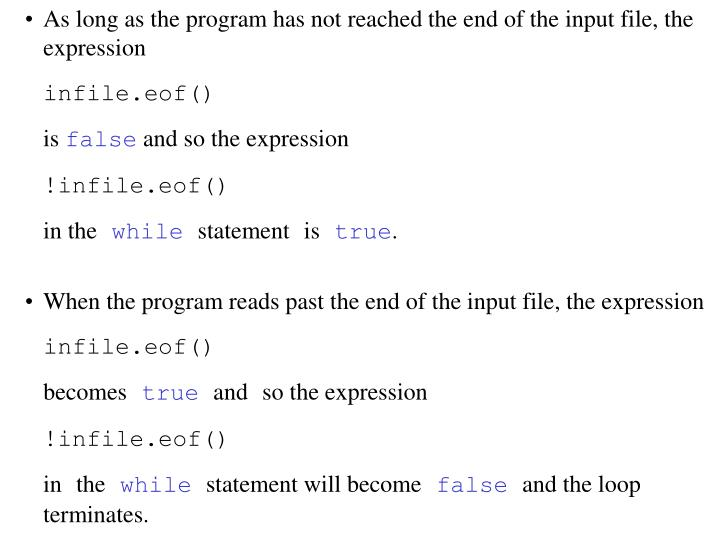 As long as the program has not reached the end of the input file, the expression