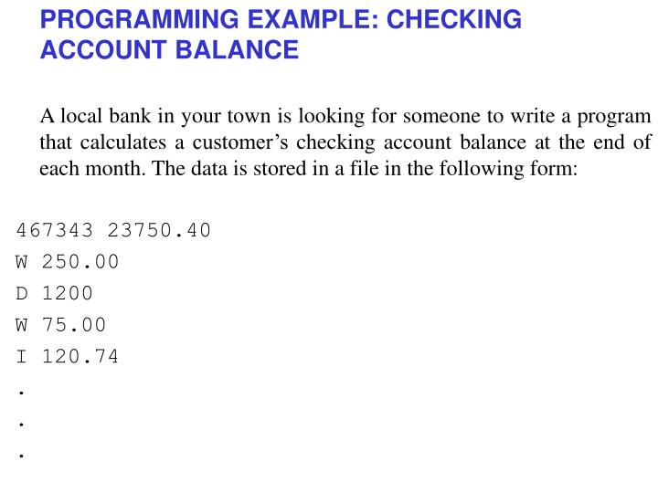 PROGRAMMING EXAMPLE: CHECKING ACCOUNT BALANCE