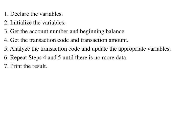 1. Declare the variables.