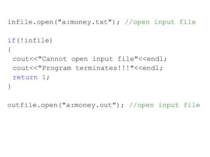 """infile.open(""""a:money.txt"""");"""