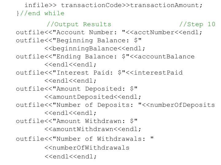 infile>> transactionCode>>transactionAmount;