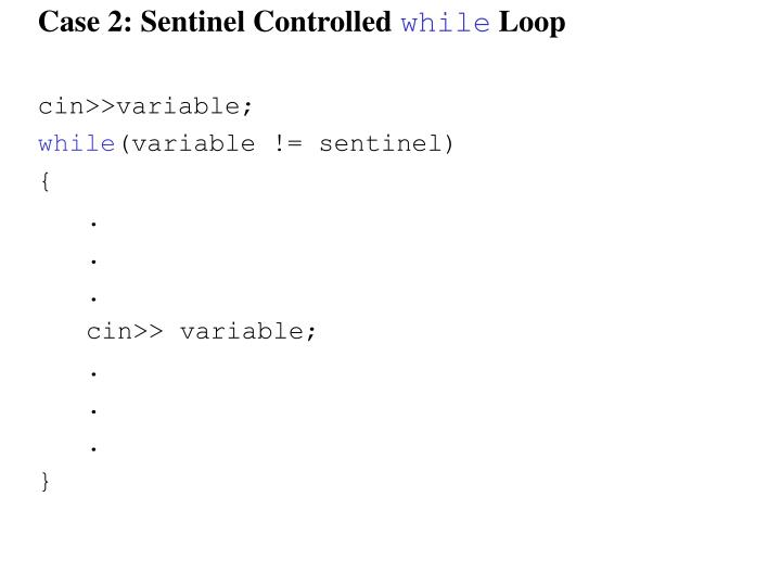 Case 2: Sentinel Controlled