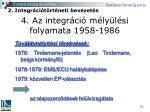 4 az integr ci m ly l si folyamata 1958 19861