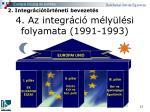 4 az integr ci m ly l si folyamata 1991 19932