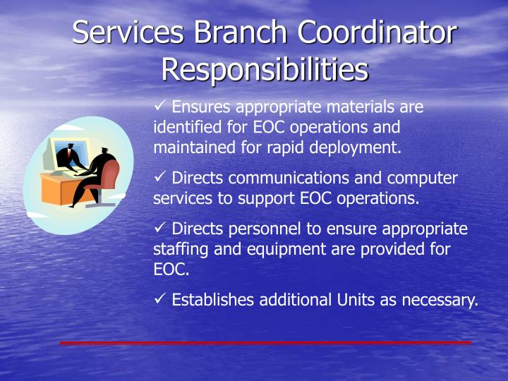 Ensures appropriate materials are identified for EOC operations and maintained for rapid deployment.