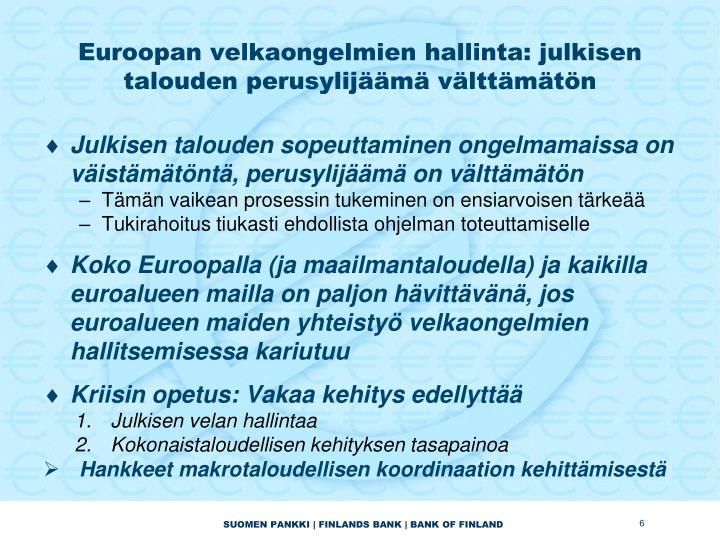 Euroopan velkaongelmien hallinta: julkisen talouden perusylijäämä välttämätön