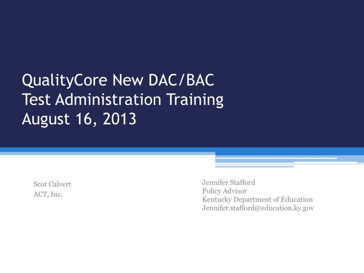 Qualitycore new dac bac test administration training august 16 2013