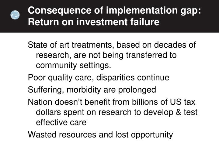 Consequence of implementation gap:
