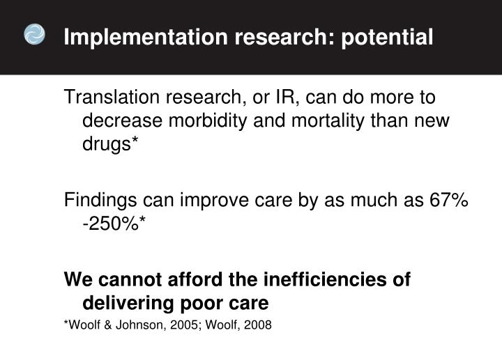 Implementation research: potential