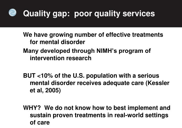 Quality gap:  poor quality services
