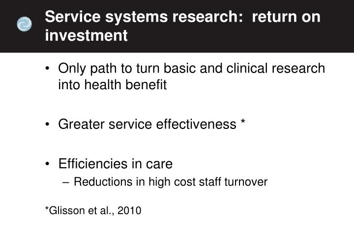 Service systems research:  return on investment