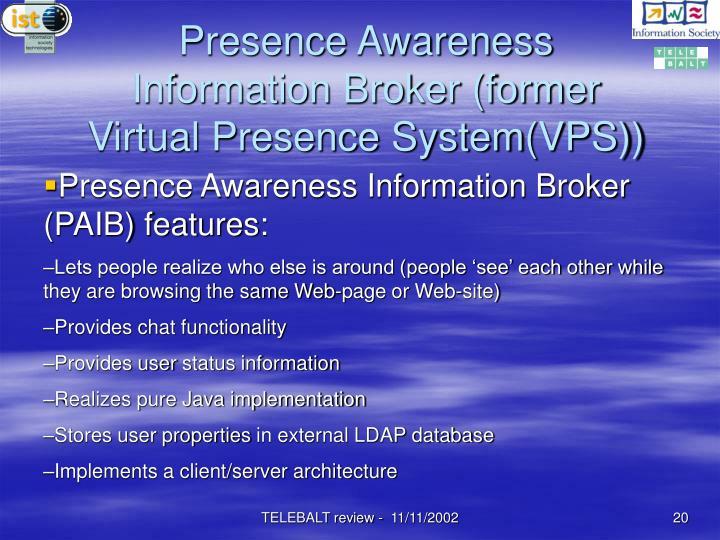 Presence Awareness Information Broker (former Virtual Presence System(VPS))