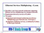 ethernet services multiplexing g esm