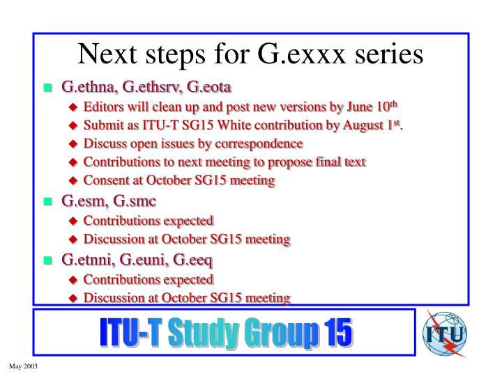 Next steps for G.exxx series