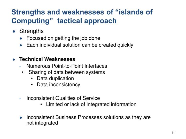 "Strengths and weaknesses of ""islands of Computing""  tactical approach"