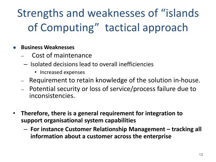 "Strengths and weaknesses of ""islands of Computing""  tactical"