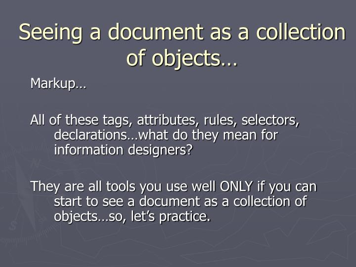 Seeing a document as a collection of objects…