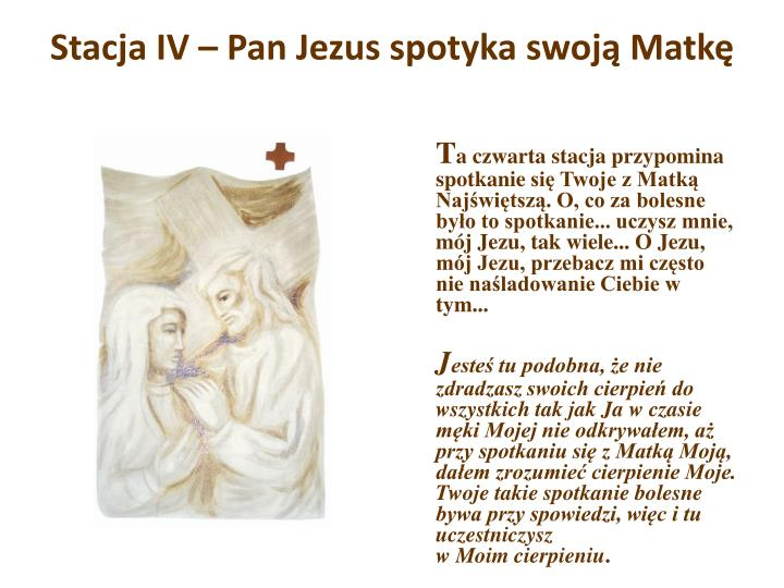 Stacja IV – Pan Jezus spotyka swoją Matkę