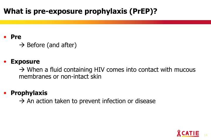 What is pre-exposure prophylaxis (PrEP)?