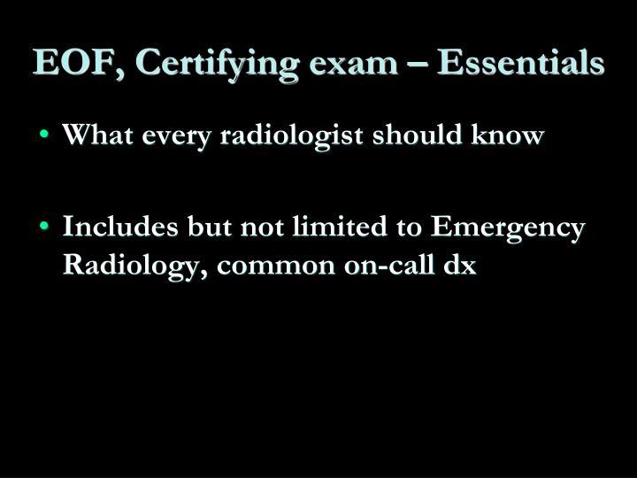 EOF, Certifying