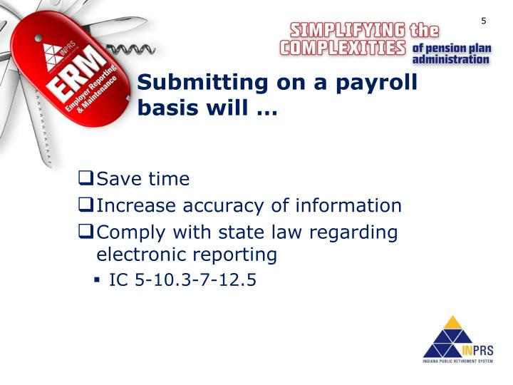 Submitting on a payroll basis will …