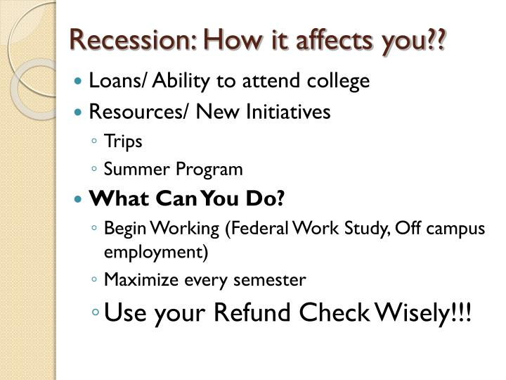 Recession: How it affects you??