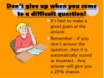 don t give up when you come to a difficult question