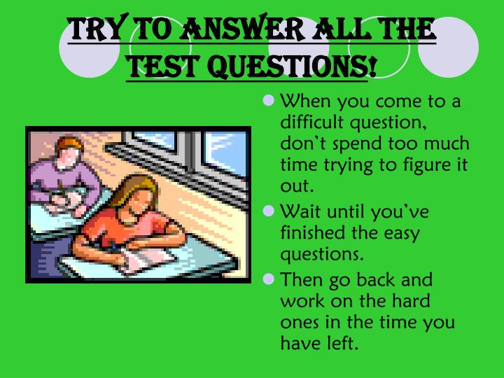 Try to answer all the test questions