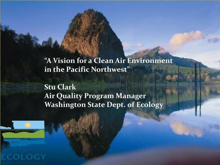 """A Vision for a Clean Air Environment in the Pacific Northwest"""