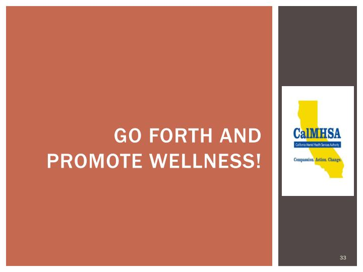 Go Forth and Promote Wellness!