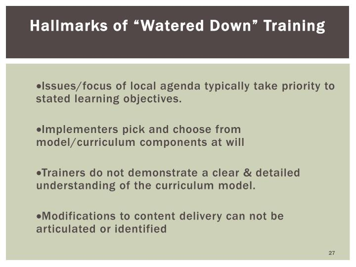 "Hallmarks of ""Watered Down"" Training"