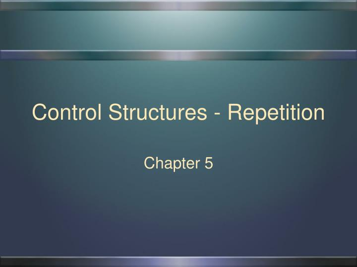 control structures repetition