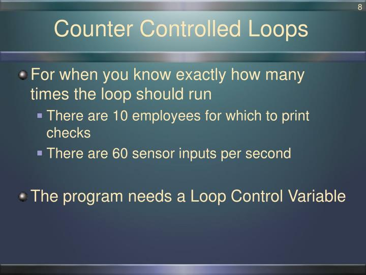 Counter Controlled Loops