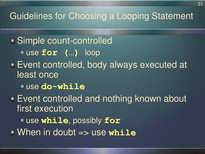 Guidelines for Choosing a Looping Statement