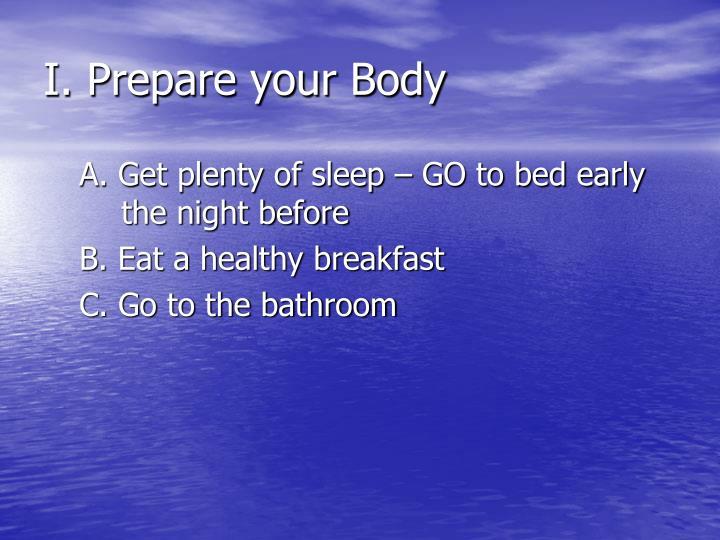 I. Prepare your Body