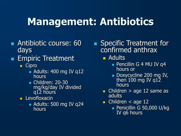 Antibiotic course: 60 days