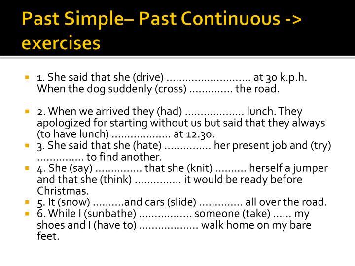 Past Simple– Past Continuous -> exercises