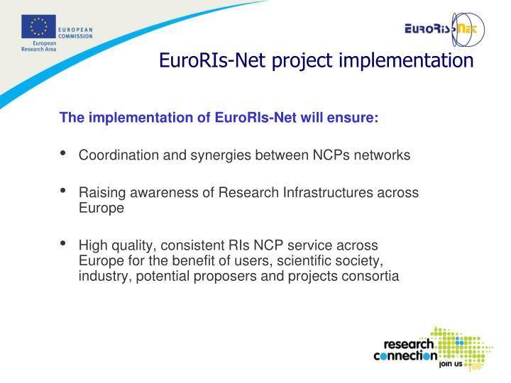 The implementation of EuroRIs-Net will ensure:
