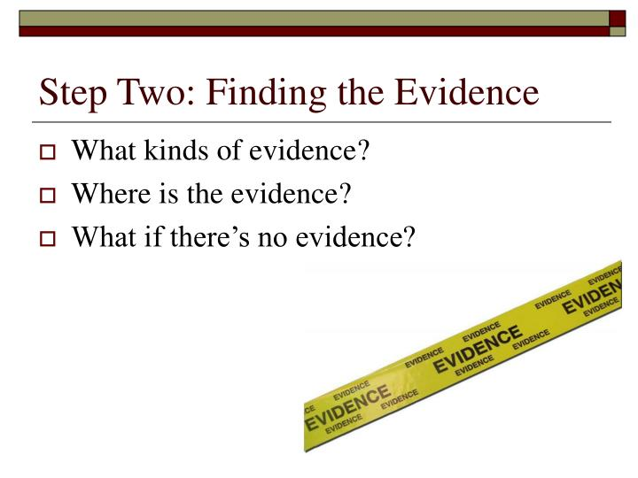 Step Two: Finding the Evidence
