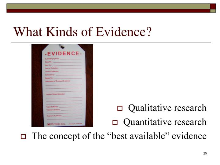 What Kinds of Evidence?