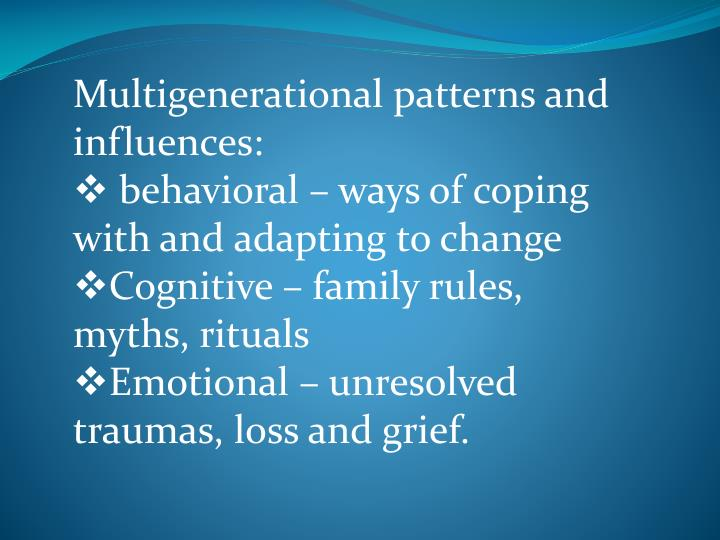Multigenerational patterns and influences: