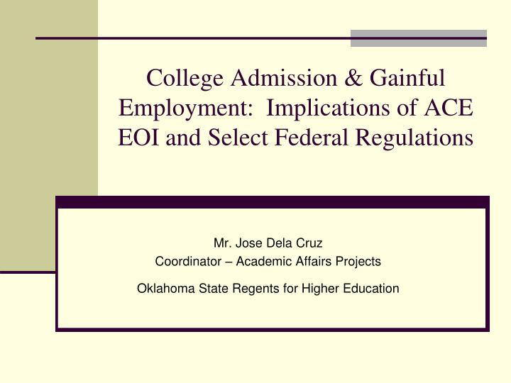 college admission gainful employment implications of ace eoi and select federal regulations