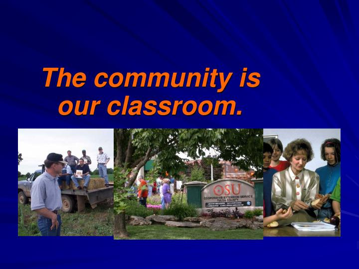 The community is our classroom.